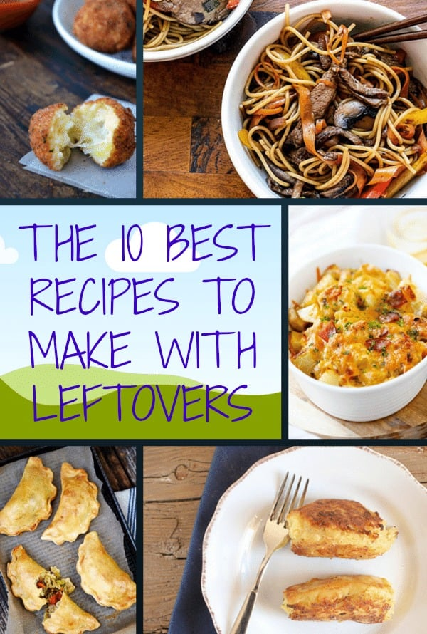 The 10 Best Recipes To Make With Leftovers
