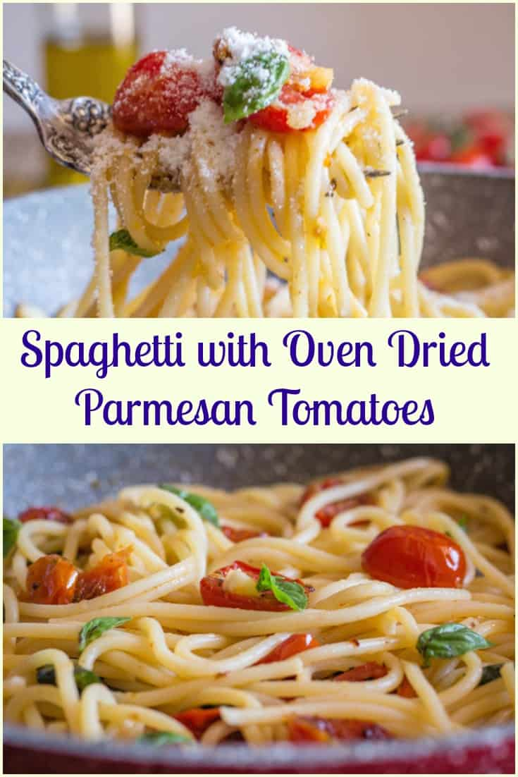 Spaghetti with Oven Dried Parmesan Tomatoes, fast, easy oven baked cherry or grape Tomatoes, sprinkled with Parmesan and baked to perfection.