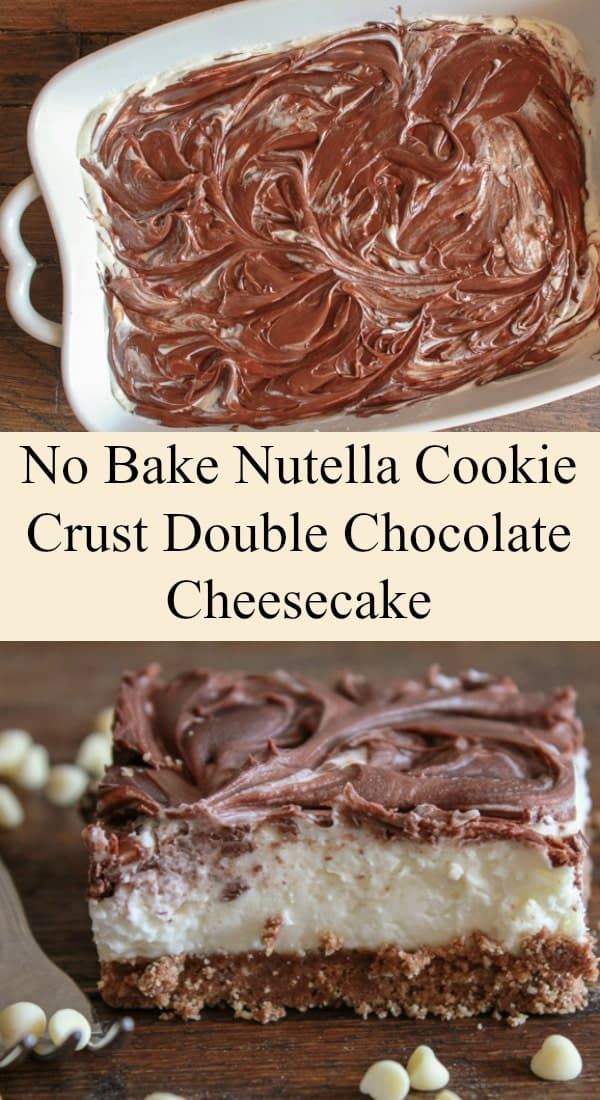 Easy No Bake Nutella Cookie Crust Double Chocolate Cheesecake, with a ...