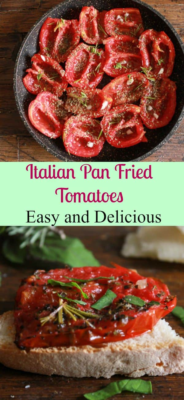 Italian Pan Fried Tomatoes, the perfect appetizer or side dish , a quick, easy, healthy recipe. Vegan, vegetarian, low carb and gluten free/anitalianinmykitchen.com