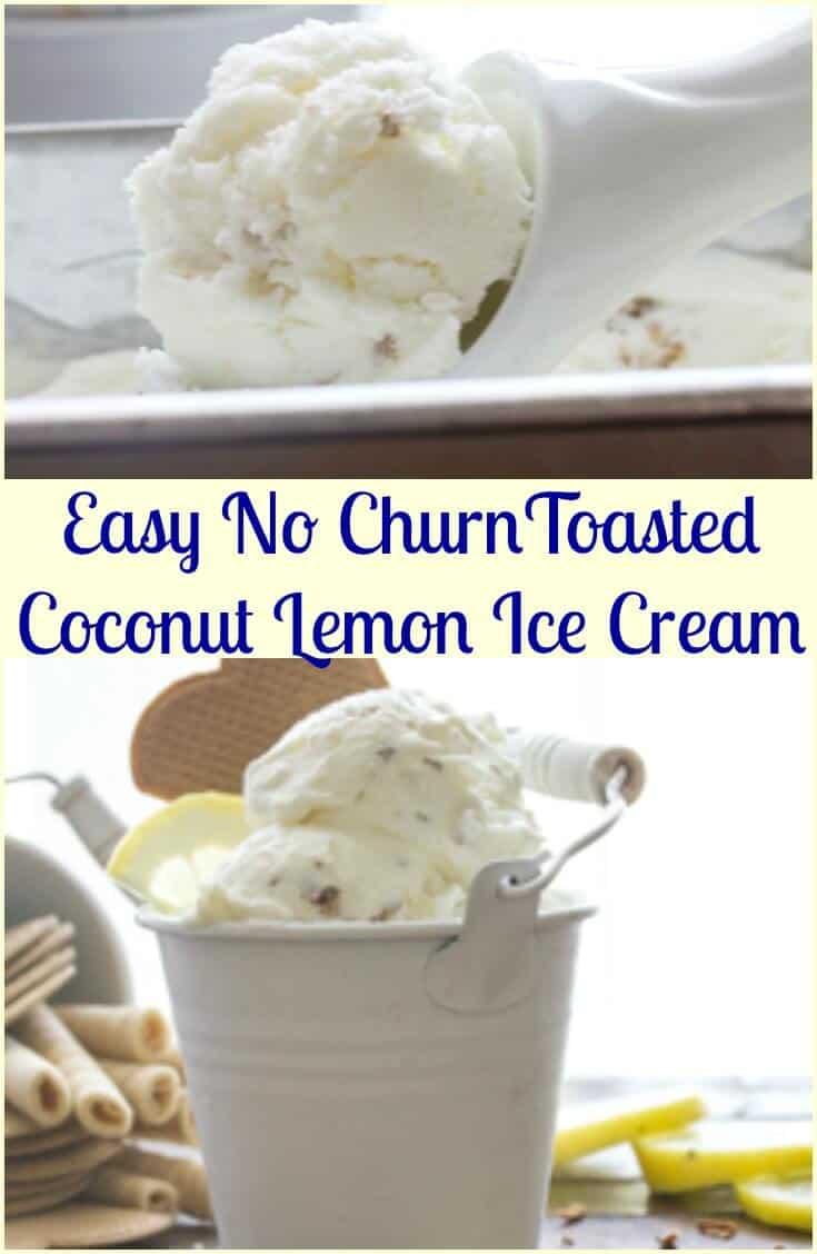 Easy No Churn Toast Coconut Lemon Ice Cream, an easy homemade ice cream recipe, a refreshing fresh coconut and lemon flavor dessert.
