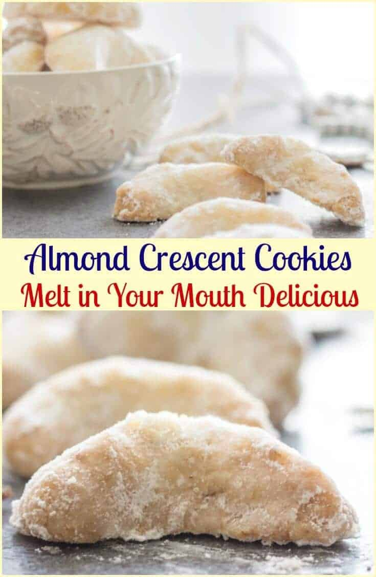 Almond Crescent Cookies, almond, pecan or walnut these melt in your mouth Christmas Cookie Recipe are a must make. Delicious. #cookies #Christmasrecipe #Christmascookie #crescents #almonds #almondcrescents #sweets