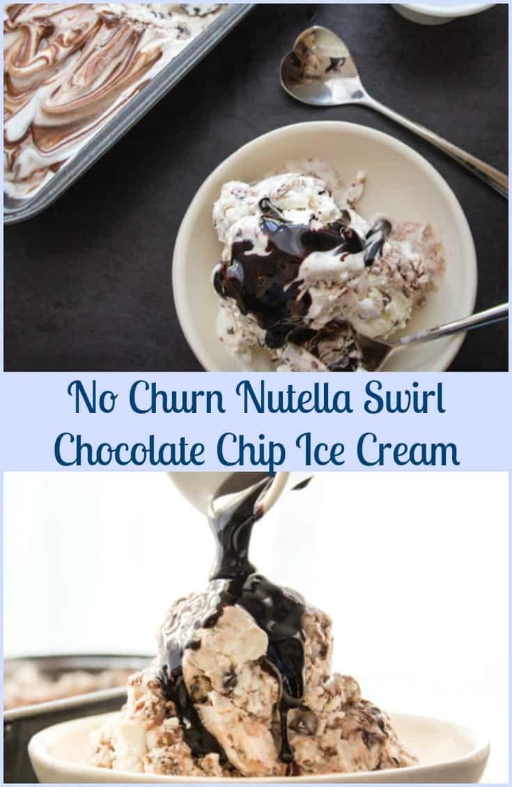No Churn Nutella Swirl Chocolate Chip Ice Cream, fast, easy, creamy and delicious.  A Perfect  frozen dessert or snack.