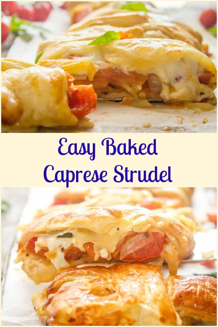 Easy Baked Caprese Strudel, an easy fresh vegetable puff pastry appetizer or main dish, Italian recipe. Fresh tomatoes, mozzarella & spices.