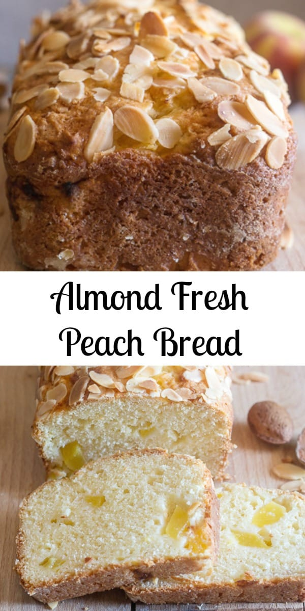 Almond Peach Bread the best way to end Summer is with a Fresh Peach Sweet Loaf.  #peachbread #sweetbread #breakfast #snack #dessert #peaches #breadrecipe