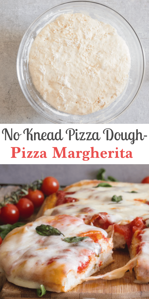 No Knead Pizza Dough, make it thick crust or thin! No over 12 hour rising time, ready in two hours. Pizza Margherita never tasted so good! #pizza #pizzadough #nokneadpizzadough #pizzamargherita #cheesepizza